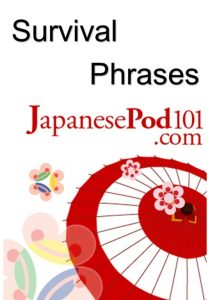Survival Phrases – Japanese Pod 101